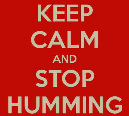 keepcalmstophumming